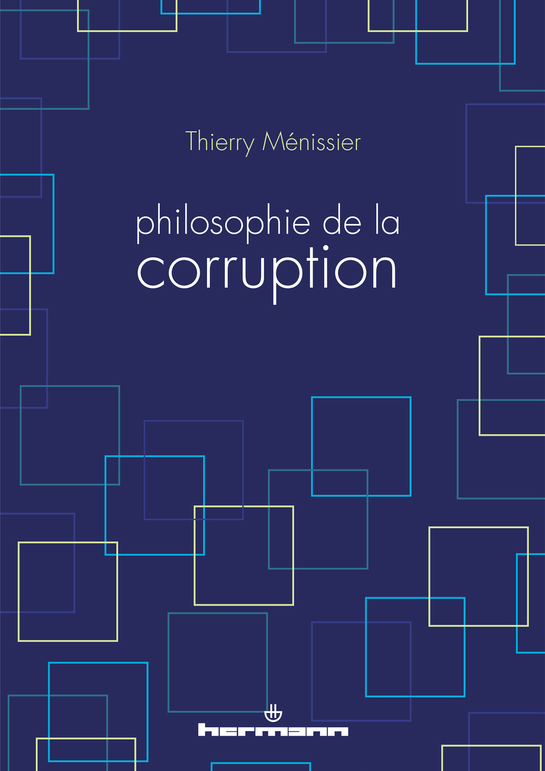 Couverture de Philosophie de la corruption de Thierry Ménissier
