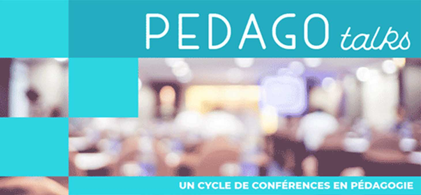 Pédagotalks, un cycle de conférences en pédagogie